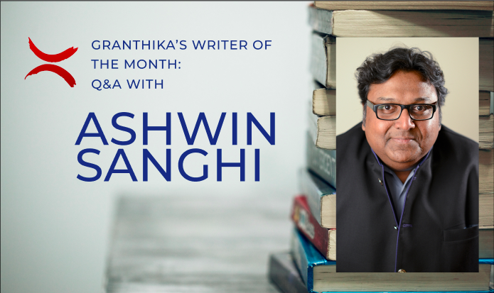 Writer of the Month: Q&A With Ashwin Sanghi