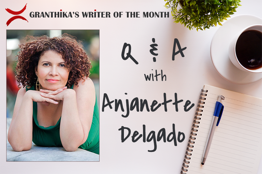 Writer of the Month: Q&A with Anjanette Delgado